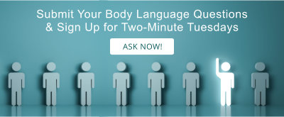 Submit Your Body Language Questions